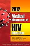 2012 Medical Management of HIV Infection (0983711100) by John G. Bartlett