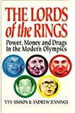 The lords of the rings: Power, money, and drugs in the modern Olympics