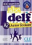 Abc DELF - A2: Junior scolaire - 200...