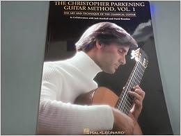 Christopher Parkening Guitar Method : the christopher parkening guitar method vol 1 the art and technique of the classical guitar ~ Vivirlamusica.com Haus und Dekorationen
