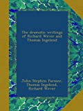 img - for The dramatic writings of Richard Wever and Thomas Ingelend book / textbook / text book