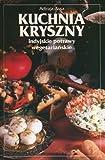 img - for Kuchnia Kryszny. Indyjskie Potrawy Wegetarianskie (Polska wersja jezykowa) book / textbook / text book