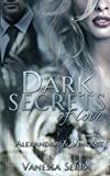 Image de Dark secrets of love: Alexandra und Vincent