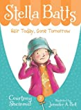 Stella Batts: Hair Today, Gone Tomorrow