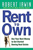 img - for Rent to Own: Use Your Rent Money to Get Started Owning Real Estate book / textbook / text book