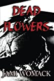 img - for Dead Flowers book / textbook / text book