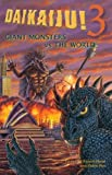 Daikaiju!3 Giant Monsters vs the World