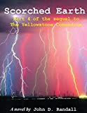 img - for Scorched Earth--Part 4: The sequel to The Yellowstone Conundrum (Is this the end?) book / textbook / text book