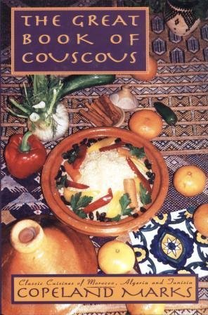 Great Book of Couscous: Classic Cuisines of Morocco,