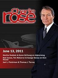 Charlie Rose - Afghanistan / Stan Musial / Joel L. Fleishman & Thomas J. Tierney (June 13, 2011)