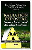 Radiation Exposure: Sources, Impacts and Reduction Strategies (Pollution Science, Technology and Abatement)