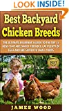 Best Backyard Chicken Breeds: The Ultimate Beginner's Guide to the  Top 15 Hens that are Family-Friendly,  Lay Plenty of Eggs and are  Suited to Small Yards