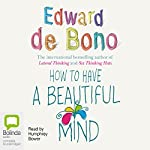 How to Have a Beautiful Mind | Edward De Bono