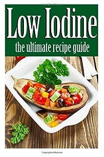 Book Cover: Low Iodine Recipes: The Ultimate Recipe Guide