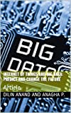 Internet of Things and Big Data: Predict and Change The Future: Article (English Edition)