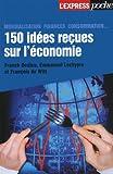 echange, troc Franck Dedieu, Emmanuel Lechypre, François de Witt - 150 idées reçues sur l'économie