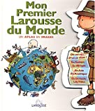 img - for Mon Premier Larousse Du Monde (French Edition) book / textbook / text book