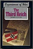 The Third Reich (Experiences of War) (0853688923) by Lucas, James Sidney