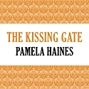 The Kissing Gate Audiobook by Pamela Haines Narrated by Claire Christie