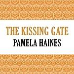 The Kissing Gate | Pamela Haines