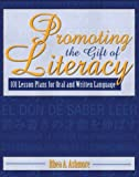 img - for Promoting the Gift of Literacy: 101 Lesson Plans for Oral and Written Language book / textbook / text book