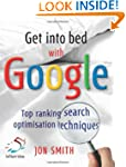 Get into Bed with Google: Top Ranking...