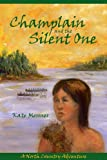 Champlain and the Silent One (North Country Adventures)