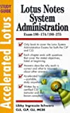 Accelerated Lotus System Administration, Study Guide (Exam 190-174/190-275) (0071345620) by Schwarz, Libby Ingrassia
