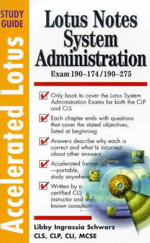 Accelerated Lotus System Administration, Study Guide (Exam 190-174/190-275)