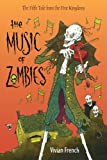 img - for The Music of Zombies: The Fifth Tale from the Five Kingdoms (Tales from the Five Kingdoms) book / textbook / text book