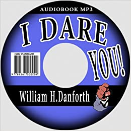 i dare you by william h I dare you may refer to:  i dare you (book), by william h danforth see also dare (disambiguation) this disambiguation page lists articles associated with the .