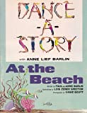 img - for At the Beach ~ Dance-A-Story Series (Paperback Book with Audio Cassette Tape) (Dance A Story) book / textbook / text book