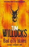 Bad City Blues (0099184222) by Tim Willocks