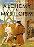 Alchemy and Mysticism: The Hermetic Museum (Klotz) (382288653X) by Alexander Roob