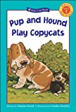 img - for Pup and Hound Play Copycats (Kids Can Read) book / textbook / text book