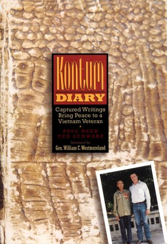 Kontum Diary: Captured Writings Bring Peace to a Vietnam Veteran, Paul Reed