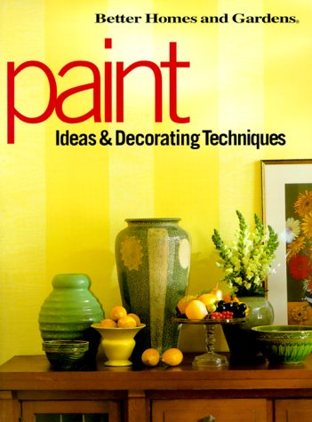 Paint Ideas & Decorating Techniques (Decorating Ideas), Better Homes and Gardens