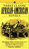 Three Classic African-American Novels: The Heroic Slave; Clotel; Our Nig (Mentor Series)
