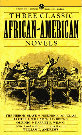 Three Classic African-American Novels: The Heroic Slave; Clotel; Our Nig (Mentor), Andrews,William L./Douglass,Frederick