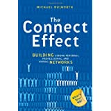 The Connect Effect: Building Strong Personal, Professional, and Virtual Networksby Michael Dulworth