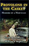 Provolone in the Casket: Memoirs of a Mortician