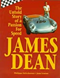 James Dean: The Untold Story of a Passion for Speed, Defechereux, Philippe; Graton, Jean