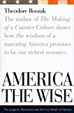 America the Wise: Longevity, Revolution and the True Wealth of Nations (039585699X) by Roszak, Theodore
