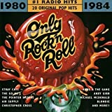 Only Rock N Roll 1980-84