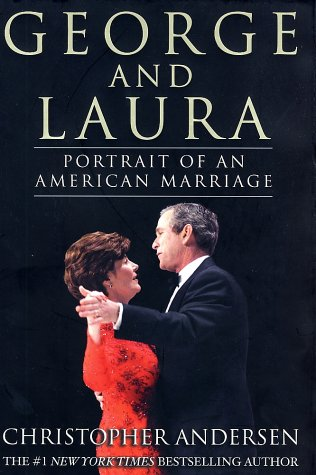 George and Laura : Portrait of an American Marriage, Andersen,Christopher P.