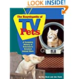 The Encyclopedia of TV Pets: A Complete History of Television's Greatest Animal Stars
