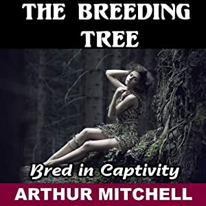 The Breeding Tree: Bred in Captivity | [Arthur Mitchell]