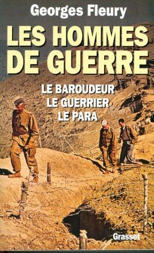 LES HOMMES DE GUERRE. Le Baroudeur, Le Guerrier, Le Papa