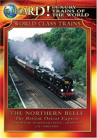 Luxury Trains of the World: The Northern Belle - The British Orient Express (British Trains Dvd compare prices)