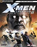X-Men(tm) Legends II: Rise of Apocalypse Official Strategy Guide (Official Strategy Guides (Bradygames))
